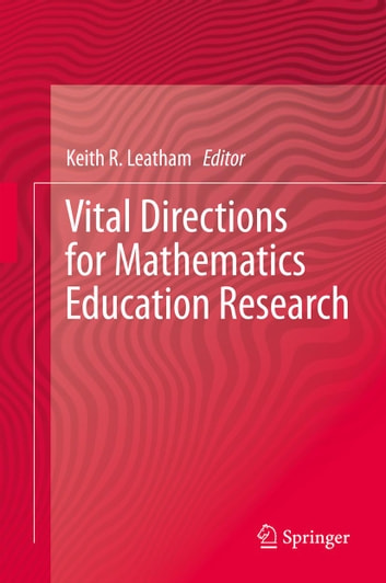 Vital Directions for Mathematics Education Research ebook by