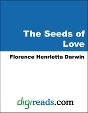 The Seeds of Love ebook by Darwin, Florence Henrietta