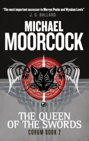 Corum - The Queen of Swords - The Eternal Champion ebook by Michael Moorcock