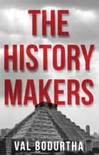 The History Makers ebook by Val Bodurtha
