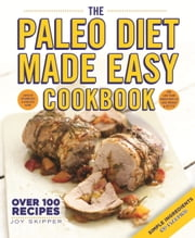 The Paleo Diet Made Easy Cookbook ebook by Joy Skipper