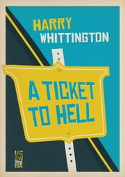 A Ticket to Hell ebook by Harry Whittington