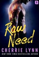 Raw Need ebook by Cherrie Lynn