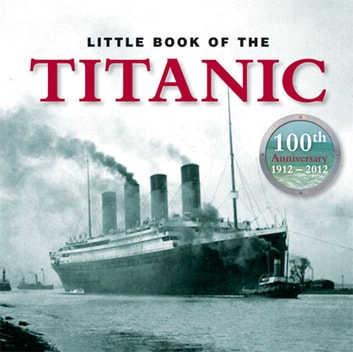 Little Book of Titanic ebook by Clive Groome