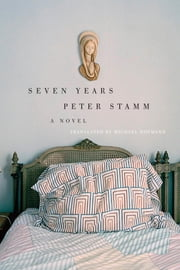 Seven Years ebook by Peter Stamm,Michael Hoffman