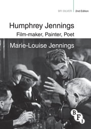 Humphrey Jennings - Film-maker, Painter, Poet ebook by Marie-Lou Jennings