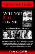 Will You Kill For Me ebook by W.G. Davis