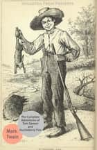 The Complete Adventures Of Tom Sawyer And Huckleberry Finn eBook by Mark Twain