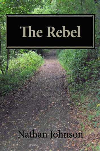 The Rebel ebook by Nathan Johnson
