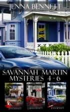 Savannah Martin Mysteries 4-6 eBook par Jenna Bennett