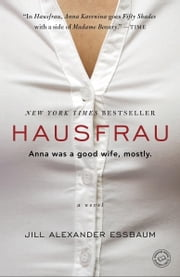 Hausfrau - A Novel ebook by Jill Alexander Essbaum