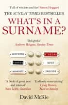 What's in a Surname? - A Journey from Abercrombie to Zwicker ebook by David McKie