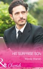 His Surprise Son (Mills & Boon Cherish) (The Men of Thunder Ridge, Book 1) ebook by Wendy Warren