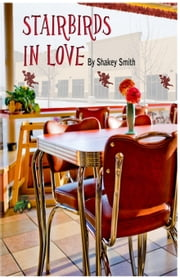 Stairbirds in Love ebook by Shakey Smith