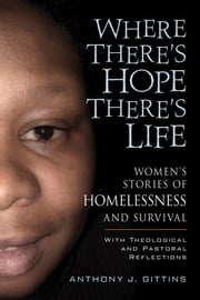 Where There's Hope, There's Life ebook by Gittins, Anthony J.