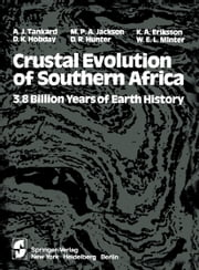 Crustal Evolution of Southern Africa - 3.8 Billion Years of Earth History ebook by S. C. Eriksson,A. J. Tankard,Martin Jackson,K. A. Eriksson,D. K. Hobday,D. R. Hunter,W. E. L. Minter