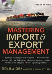 Mastering Import & Export Management ebook by Thomas A. COOK,Rennie ALSTON,Kelly RAIA