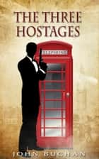 The Three Hostages ebook by John Buchan