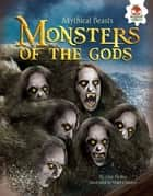 Monsters of the Gods ebook by Nigel Chilvers, Alice Peebles