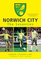 Norwich City FC ebook by Edward Couzens-Lake