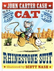 The Cat in the Rhinestone Suit ebook by Scott Nash,John  Carter Cash