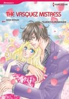 THE VASQUEZ MISTRESS (Harlequin Comics) - Harlequin Comics ebook by Sarah Morgan, Tsukiko Kurebayashi