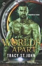 Worlds Apart ebook by Tracy St. John