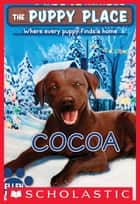 The Puppy Place #25: Cocoa ebook by Ellen Miles