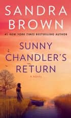 Sunny Chandler's Return - A Novel ebook by Sandra Brown