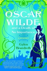 Oscar Wilde and a Death of No Importance - A Mystery ebook by Gyles Brandreth