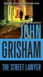 The Street Lawyer - A Novel 電子書 by John Grisham