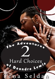The Adventures of Deandre Lewis 2: Hard Choices ebook by Tena Seldan