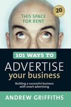 101 Ways to Advertise Your Business ebook by Andrew Griffiths