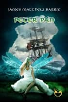 Peter Pan ebook by James Metthew Barrie / Kay Oelschläger