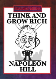 Think and Grow Rich (Illustrated Edition) - With linked Table of Contents ebook by Napoleon Hill,Luke McDonnell