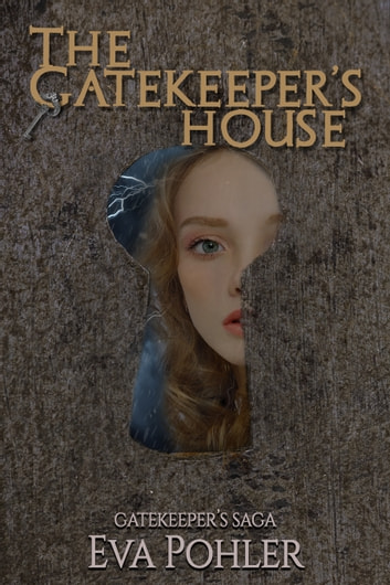 The Gatekeeper's House (The Gatekeeper's Saga #4) ebook by Eva Pohler