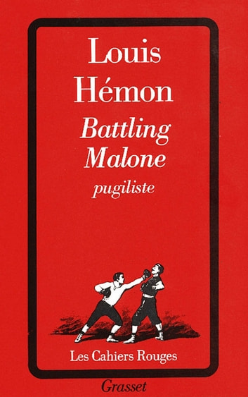 Battling Malone, pugiliste ebook by Louis Hémon