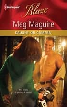 Caught on Camera ebook by Meg Maguire
