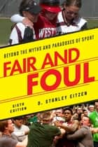 Fair and Foul ebook by D. Stanley Eitzen