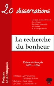 La Recherche du Bonheur - Prépas Scientifiques. Tchekhov, Le Clézio, Sénèque ebook by Guillaume Bardet,Dominique Caron,Ariane Bilheran,Marie-Pierre Jung