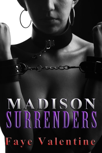 Madison Surrenders ebook by Faye Valentine