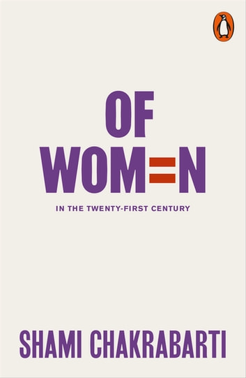 Of Women - In the 21st Century ebook by Shami Chakrabarti