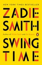 Swing Time - A Novel ebook by Zadie Smith