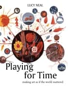 Playing for Time ebook by Lucy Neal