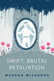Swift, Brutal Retaliation - A Tor.Com Original ebook by Meghan McCarron