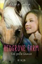Redgrove Farm – Die große Chance ebook by Olivia Tuffin, Angelika Eisold Viebig