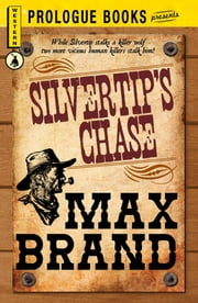 Silvertip's Chase ebook by Max Brand