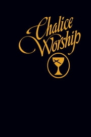 Chalice Worship ebook by Chalice Press,Colbert Cartwright,Rev. O. I. (Cricket) Harrison