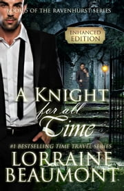 A Knight For All Time: Interactive Content & Game Inside (Time Travel Romance) Book 5 (Ravenhurst Series) ebook by Lorraine Beaumont