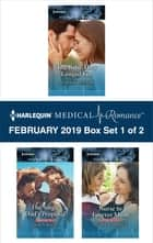 Harlequin Medical Romance February 2019 - Box Set 1 of 2 - An Anthology ebook by Marion Lennox, Karin Baine, Susan Carlisle